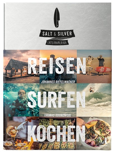 Salt & Silver REISEN SURFEN KOCHEN/ Lateinamerika Book patroon